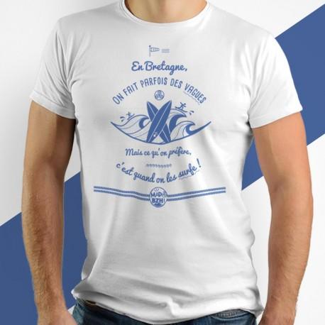 T-shirt - En Bretagne, on fait parfois des vagues...